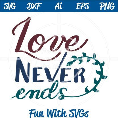 Love Never Ends SVG Cut File Image