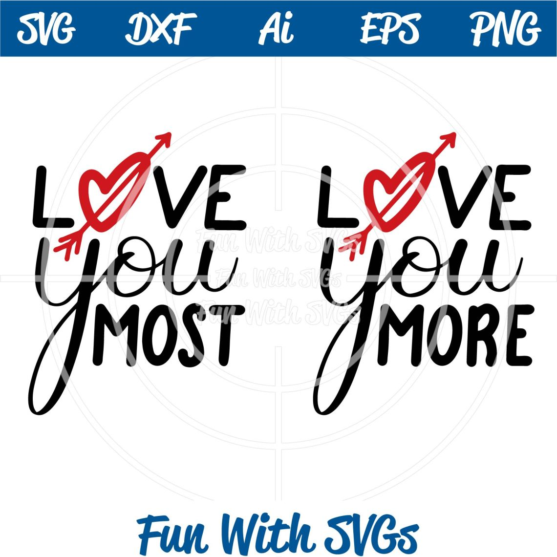 Download Love You More, Love You Most SVG Cut Files ~ Fun With SVGs