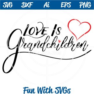 Love is Grandchildren SVG File Image