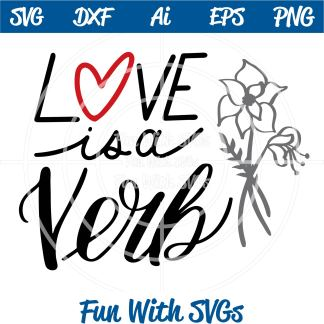 Love is a Verb SVG Cut File Image