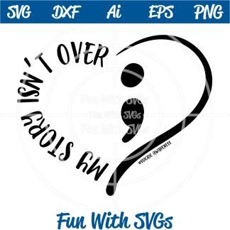 Suicide Awareness - My Story Isn't Over SVG File Image