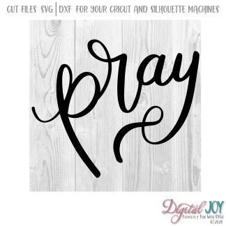 Pray SVG Cut File Image, 2nd Chronicles 7:14, Luke 22:46