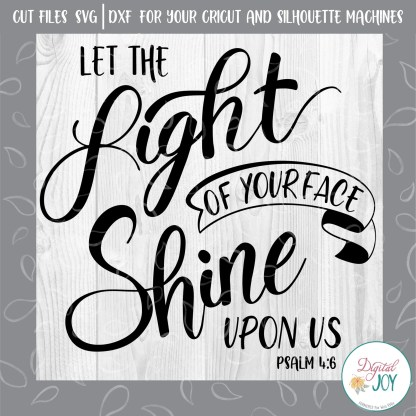 Psalm 4:6 Let the Light of Your Face SHine Upon us Digital Joy svg image