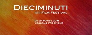Dieciminuti Film Festival 13 | Ceccano (FR) @ Dieciminuti Film Festival | Ceccano | Italy