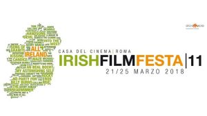 Irish Film Festa 2018 | Roma @ Casa del Cinema | Rome | Italy