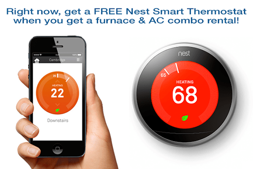 Get a FREE Nest smart thermostat when you get a furnace & AC combo rental!