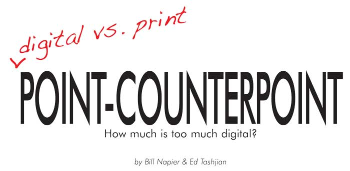 Point/Counterpoint: How Much Is Too Much Digital