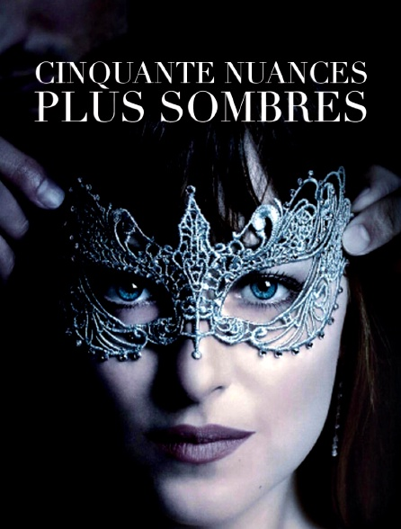 50 Nuances Plus Sombres Tf1 : nuances, sombres, Cinquante, Nuances, Sombres, Streaming, Molotov.tv