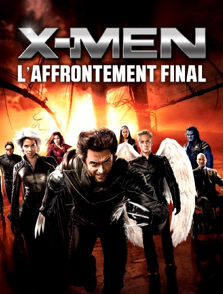 X-men : L'affrontement Final Streaming : x-men, l'affrontement, final, streaming, X-Men, L'affrontement, Final, Streaming, Molotov.tv