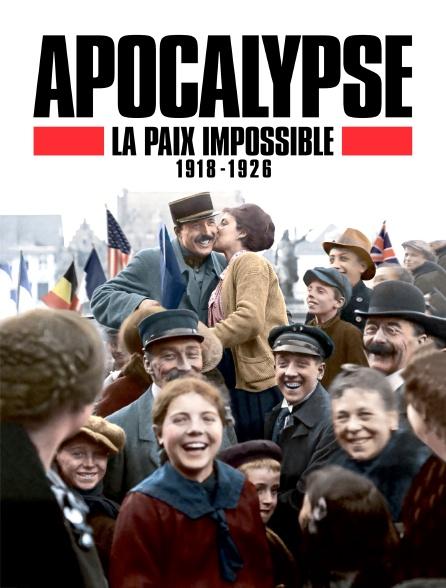 Apocalypse : La Paix Impossible, 1918-1926 : apocalypse, impossible,, 1918-1926, Apocalypse:, Impossible,, Streaming, Molotov.tv