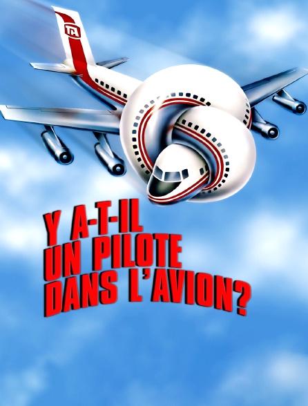Y'a T Il Un Pilote Dans L'avion : pilote, l'avion, A-t-il, Pilote, L'avion, Streaming, Molotov.tv