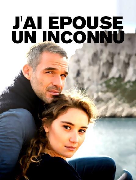 J Ai Epouse Un Inconnu : epouse, inconnu, épousé, Inconnu, Streaming, Molotov.tv