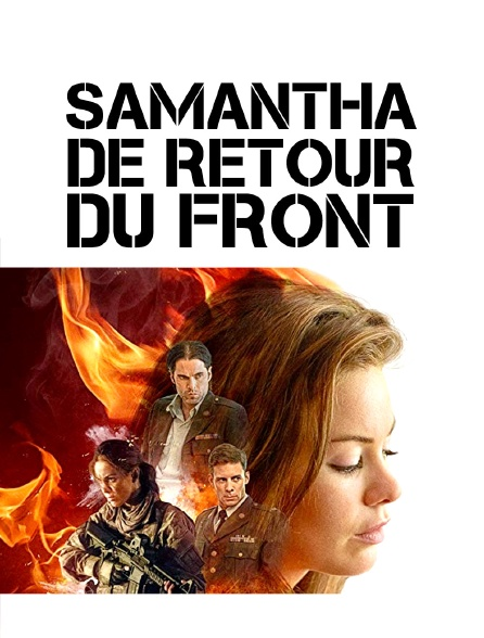 Samantha : de retour du front en Streaming - Molotov.tv