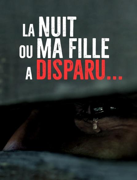La Nuit Ou Ma Fille A Disparu : fille, disparu, Fille, Disparu..., Streaming, Molotov.tv