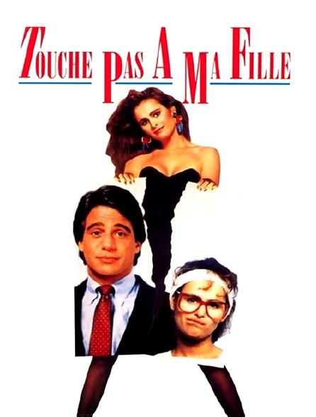 Touche Pas A Ma Fille : touche, fille, Touche, Fille, Streaming, Molotov.tv
