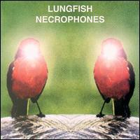 Lungfish - Necrophones 12inch on Dischord (2000)