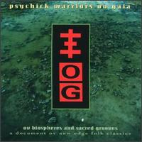 Psychick Warrios Ov Gaia - Ov Biospheres And Sacred Grooves