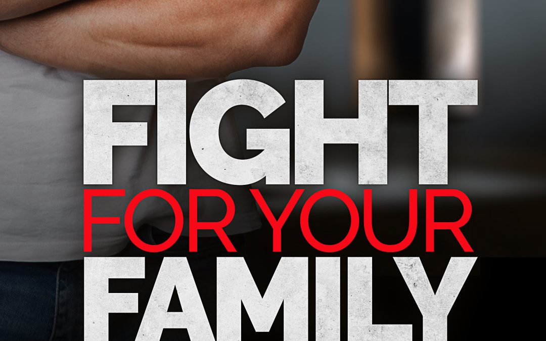 Fight For Your Family || Week 4