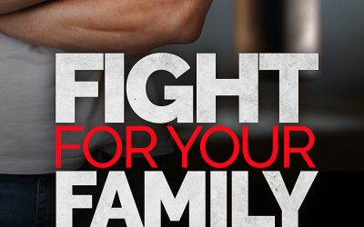 Fight for Your Family || Week 6