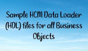 Sample HCM Data Loader (HDL) files for all Business Objects