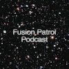 Fusion Patrol Podcast