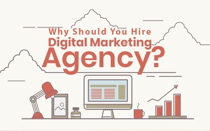 Why Should You Hire Digital Marketing Agency?
