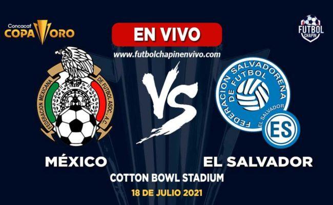 mexico vs el salvador en vivo por copa oro 2021 fecha 3