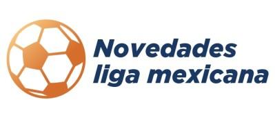 novedades-liga-mexicana