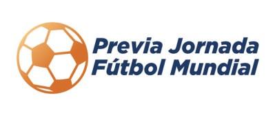 Previa Jornada Fútbol Mundial