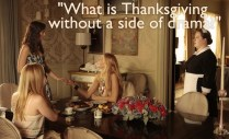 What is Thanksgiving without a side of drama