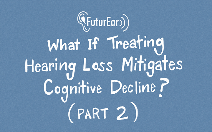 7-11-19 - What if treating hearing loss mitigates