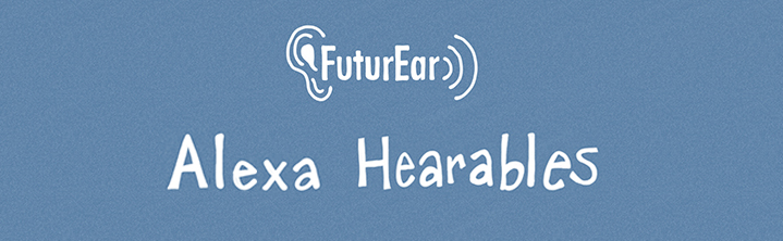 9-24-19 - Alexa Hearables