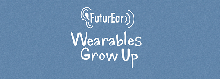 Wearables Grow Up