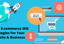Crucial E-commerce SEO Strategies For Your Website and Business