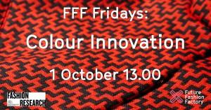 FFF Fridays Colour Innovation 1 October 13.00
