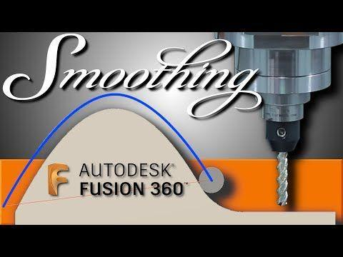 What is Smoothing Fusion 360 CAM? FF128