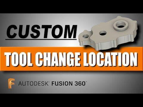 Fusion 360 Post Processor Tutorial: Custom Tool Change Location | FF127