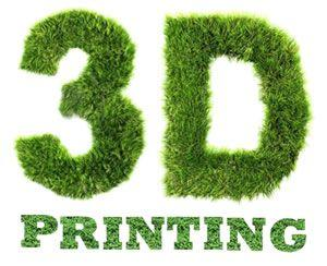 3D Printing the Green Industrial Revolution