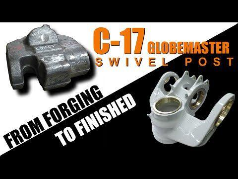 How It's Made:  C-17 Landing Gear Swivel!