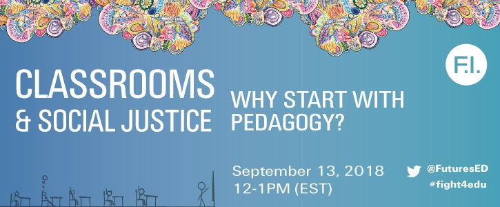 Classrooms and Social Justice: Why Start with Pedagogy?