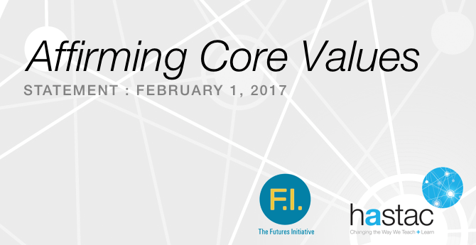 Affirming Core Values - Futures Initiative and HASTAC
