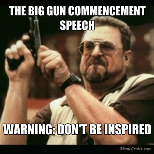 The big gun Commencement speech