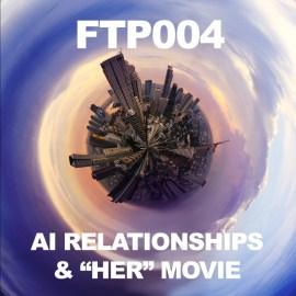 In this episode of the Future Thinkers Podcast, Mike Gilliland and Euvie Ivanova talk about the Her movie, and the relationships between humans and artificial intelligence.