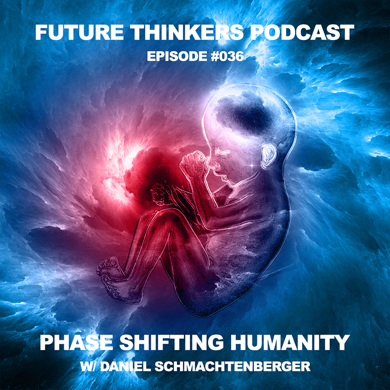 FTP036 - Phase Shifting Humanity - Daniel Schmachtenberger