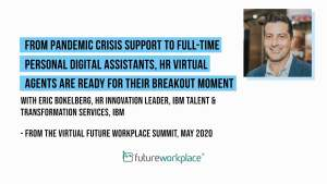 From Pandemic Crisis Support to Full-time Personal Digital Assistants, HR Virtual Agents are Ready for their Breakout Moment