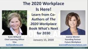 Webinar: The 2020 Workplace Is Here! Learn from Co-Authors of The 2020 Workplace Book What's Next for 2030
