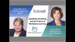 Webinar: Upskilling, Reskilling and the Future of Workplace Learning