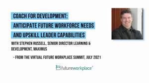 Coach for Development: Anticipate Future Workforce Needs and Upskill Leader Capabilities