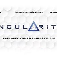 Pitch et présentation de Singularités