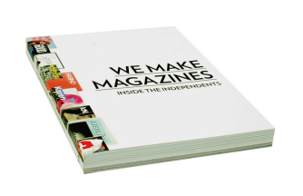 We Make Magazines Inside The Independents